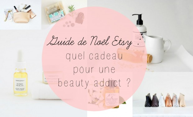 guide de no l etsy quel cadeau pour une beauty addict le blog de n rolile blog de n roli. Black Bedroom Furniture Sets. Home Design Ideas